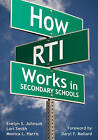 How RTI Works in Secondary Schools by Monica L. Harris, Evelyn S. Johnson, Lori A. Smith (Paperback, 2009)