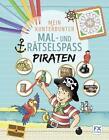Mein kunterbunter Mal- und Rätselspaß Piraten (2016, Taschenbuch)