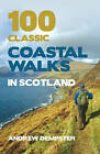 100 Classic Coastal Walks in Scotland by Andrew Dempster (Paperback, 2011)