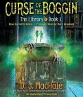 Curse of The Boggin (the Library Book 1) by D J MacHale 9780735207073