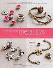 Art of Metal Clay von Sherri Haab (2011, Gebunden)
