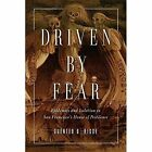 Driven by Fear: Epidemics and Isolation in San Francisco's House of Pestilence by Guenter B. Risse (Paperback, 2015)