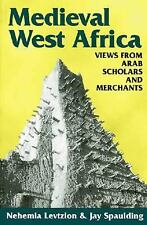 Medieval West Africa : In the Eyes of the Arabic Sources by Nehemia Levtzion...