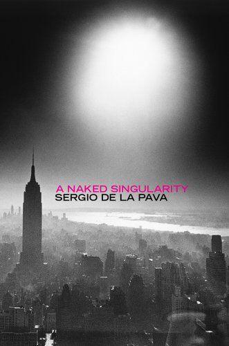 1 of 1 - A Naked Singularity By Sergio De La Pava