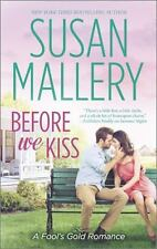 Before We Kiss-Susan Mallery-2014 Fool's Gold Romance-Combined shipping