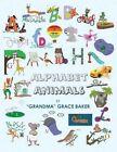 "Alphabet Animals 9781481730747 by ""grandma"" Grace Baker Paperback"