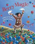 Berry Magic by Betty Huffmon Teri Sloat 0882405764 Alaska Northwest Books 0000