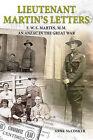 Lieutenant Martin's Letters: F. W. S. Martin, M.M., an ANZAC in the Great War by Anne McCosker (Paperback, 2013)