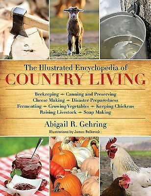 The Illustrated Encyclopedia of Country Living, Gehring, Abigail R., New Book