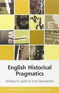 English Historical Pragmatics Edinburgh Textbooks on the English Language by T - Leicester, United Kingdom - English Historical Pragmatics Edinburgh Textbooks on the English Language by T - Leicester, United Kingdom