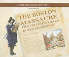 The Boston Massacre: Five Colonists Killed by British Soldiers by Allison Stark Draper (Paperback / softback, 2002)