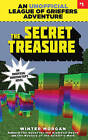 The Secret Treasure: An Unofficial League of Griefers Adventure, #1 by Winter Morgan (Paperback / softback, 2015)