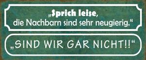 Sprich Quiet Nachbarn Curious Tin Sign Shield 10 X 27 CM K0431