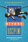 Beyond Discipline: Parenting That Lasts a Lifetime by Edward Christophersen (Paperback / softback, 1997)