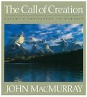 The Call of Creation: Nature's Invitation to Worship by John Macmurray (Hardback, 2005)