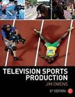 Television Sports Production by Jim Owens (Paperback, 2014)