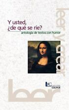 Y Usted, ?de Qui se Rie? : Antologma de Textos con Humor (1998, Paperback)