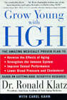 Grow Young with HGH by Ronald Klatz, Carol Kahn (Paperback, 1998)