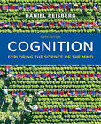 Cognition: Exploring the Science of the Mind by Patricia and Clifford Lunneborg Professor of Psychology Daniel Reisberg (Mixed media product, 2015)
