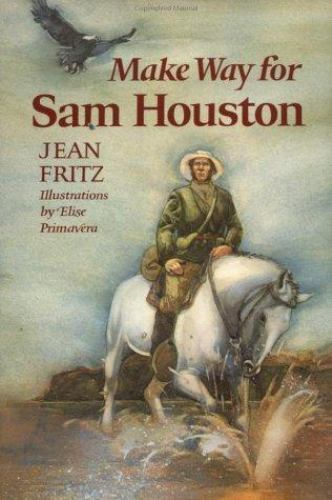 Make Way for Sam Houston Jean Fritz Hardcover