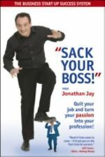 Sack Your Boss: How to Quit Your Job and Turn Your Passion into Profession