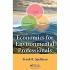 Economics for Environmental Professionals by Frank R. Spellman (Hardback, 2015)