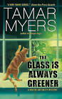 The Glass Is Always Greener by Tamar Myers (Paperback / softback, 2011)