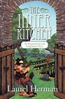 The Inner Kitchen: An Inspirational and Imaginative Place by Laurel Herman (Paperback / softback, 2011)