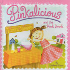 Pinkalicious and the Pink Drink by Victoria Kann (Hardback, 2010)