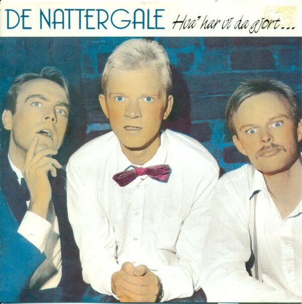 DE NATTERGALE - Hva' Har Vi Da Gjort... Siden Vi Ska Ha'et Så Godt CD 1987 RARE!