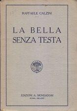 LA BELLA SENZA TESTA di Raffaele Calzini 1923 Edizione Mondadori