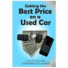 Getting the Best Price on a Used Car by Hartwig, Lynnette