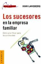 Los Sucesores en la Empresa Familiar : Como Planificar Para la Continuidad by...