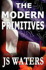 The Modern Primitives by Js Waters (Paperback / softback, 2010)