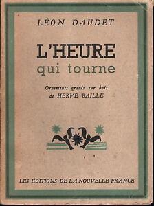 Leon-Daudet-L-039-heure-qui-tourne-1ere-Edition-1945