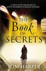 The Book of Secrets by Tom Harper (Paperback, 2009)