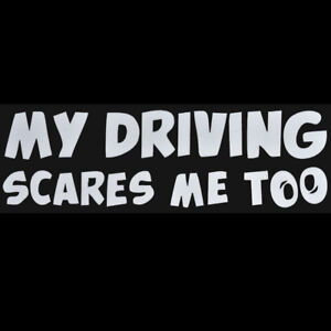 Details About Funny Custom My Driving Scares Me Too Car Graphics Window Sticker Decal White
