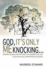 God, It's Only Me Knocking: Inspirational Poetry for the Journey of Life by Mildred E Stanard (Paperback / softback, 2011)