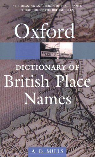 A Dictionary of British Place-Names (Oxford Paperback Reference),A. D. Mills