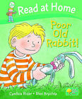 Read at Home: Level 2a: Poor Old Rabbit! by Alex Brychta, Cynthia Rider (Hardback, 2005)