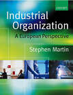 Industrial Organization: A European Perspective by Stephen Martin (Paperback, 2001)
