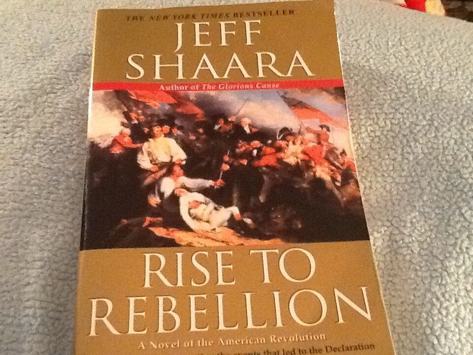 The American Revolutionary War Rise To Rebellion A Novel Of The