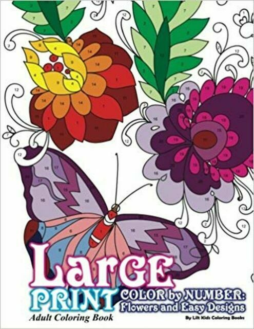 Beautiful Adult Coloring Bks.: Large Print Adult Coloring Book Color By  Number: Flowers And Easy Designs By Lilt Kids Coloring Books (2017, Trade  Paperback) For Sale Online EBay