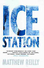 Ice Station by Matthew Reilly (Paperback, 1999)