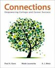 Connections: Empowering College and Career Success by Paul A. Gore, Wade Leuwerke, A. J. Metz (Paperback, 2016)