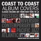 Coast to Coast Album Covers: Classic Record Art from New York to LA by Graham Marsh, Glyn Callingham (Hardback, 2011)