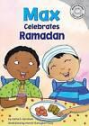 Max Celebrates Ramadan by Adria F Worsham (Hardback, 2008)