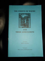 1988 - The Streets of Whitby And Their Associations by the late Hugh P Kendall