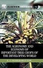The Agronomy and Economy of Important Tree Crops of the Developing World by K. P. Prabhakaran Nair (Hardback, 2010)