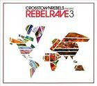 Rebel Rave, Vol. 3 [Digipak] by Various Artists (CD, Mar-2013, 3 Discs, Crosstown Rebels)